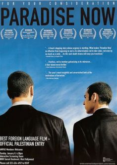 Paradise Now - A gripping, insightful, and brilliantly acted film, full of humanity and moral debate. (8.5/10)