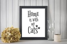Home Is With My Cats Printable Wall Art Digital by TheRoyalPrints