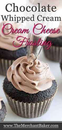 Chocolate Whipped Cream Cream Cheese Frosting - The Merchant Baker Chocolate Whipped Cream Frosting, Whipped Frosting, Chocolate Chocolate, Whipped Topping, Icing Recipe, Frosting Recipes, Flour Recipes, Cupcakes, Cupcake Cakes