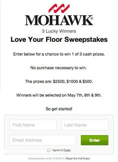 Win up to $2,500 cash during our Love Your Floor Sweepstakes! Winners will be chosen on May 7th, 8th and 9th. Mohawk Industries, Mohawk Flooring, Cash Prize, May 7th, First Names, Get Started, Floors, Love You, Link