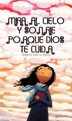 Mira al cielo y sonríe, porque Dios te cuida.