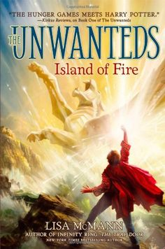 Island of Fire (The Unwanteds)/Lisa McMann