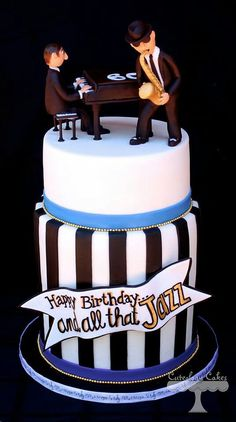 Happy #Birthday & All That #Jazz #Birthday #Cake - We love and had to share! Great #CakeDecorating