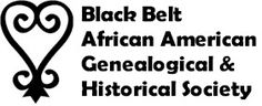 Black Belt African American Genealogical & Historiccal Society - Alabama's Black Belt Region  -- Bullock Choctaw, Dallas, Greene, Hale, Lowndes, Macon, Marengo, Perry, Pickens, Sumter and Wilcox counties.
