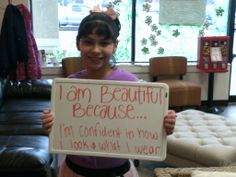 This is Chelsea! she took our I am beautiful campaign and told us she was beautiful because she is confident in what she wears and how she looks!