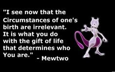 Mewtwo is more inspirational than most people I know.