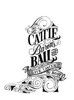 """Creative type for Cattle Barons Ball """"Give Cancer the Boot""""."""