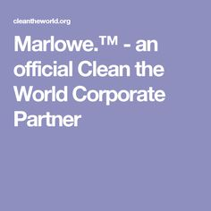 Marlowe.™- an official Clean the World Corporate Partner