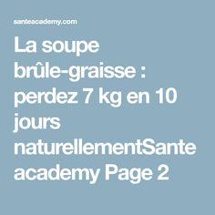 La soupe brûle-graisse: perdez 7 kg en 10 jours naturellementSante academy Page 2