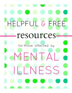 Helpful & Free Resources for Those Affected by Mental Illness