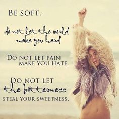 Be soft in this world. Bible Verses Quotes, Words Quotes, Wise Words, Me Quotes, Sayings, Cartoon Quotes, Quotable Quotes, Great Quotes, Quotes To Live By