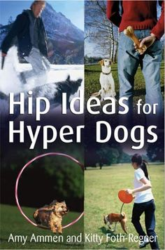 It has been a while since I have read Hip Ideas for Hyper Dogs by Amy Ammen and Kitty Foth-Regner, but I do remember that it is a wonderful resource for people have hyper and energetic dogs. The book includes ways to help your dog burn energy. Dog Training Books, Dog Training Tips, Potty Training, Hyper Dog, Dogs Of The World, Dog Care, Cat Memes, Dogs And Puppies, Doggies