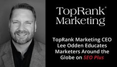 """Coming in Feb! Lee Odden Educates Marketers from Amsterdam to Arizona on """"SEO Plus"""""""