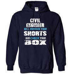 CIVIL ENGINEER will remove your shorts check your box