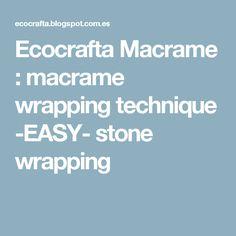 Ecocrafta Macrame : macrame wrapping technique -EASY- stone wrapping