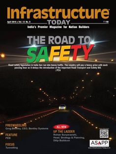 Infrastructure Today April 2016 Issue- The Road to Safety  #InfrastructureToday #RoadSafety #ebuildin #InfraToday
