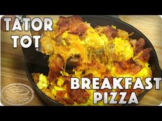 All the Things You Love: Bacon, Sausage, Cheese, Egg, TATER TOTS Breakfast Pizza! - YouTube