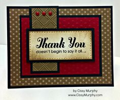 Soft Suede cardstock and designer paper, Cherry Cobbler and Basic Black cardstock, Cherry Cobbler Candy Dots, Sentiment from the Lots of Tha. Thank U Cards, Handmade Thank You Cards, Greeting Cards Handmade, Thinking Day, Card Sketches, Sympathy Cards, Masculine Cards, Paper Cards, Creative Cards