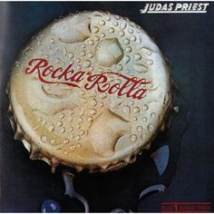 Judas Priest-Rocka Rolla..................I used to hate this record; she loved it! Eventually I came around.