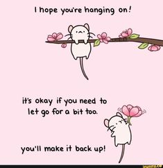 chibird: A little cherry blossom mouse to motivate and inspire. Cute Motivational Quotes, Cute Inspirational Quotes, Cute Quotes, Words Quotes, Positive Quotes, Sayings, Qoutes, Feeling Down, How Are You Feeling