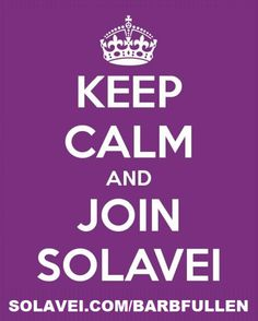 Have You Joined Solavei Yet? http://www.solavei.com/barbfullen