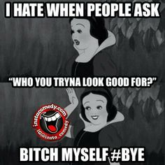 gotta love myself first lol True Quotes, Words Quotes, Funny Quotes, Funny Memes, Hilarious, Sayings, Cartoon Quotes, Funny As Hell, Frases