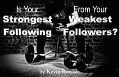 Is your strongest following from your weakest followers? If so, what does that say about your leadership abilities or style?