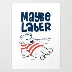 Maybe later. Art print by Greg Abbott.