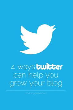 4 Ways Twitter Can Help You Grow Your Blog