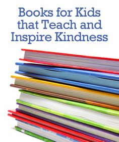 Books that teach children about kindness.
