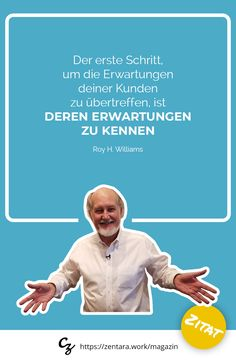 Der erste Schritt, um die Erwartungen deiner Kunden zu übertreffen, ist deren Erwartungen zu kennen. - Roy H. Williams #zitat #spruch #quote #marketing