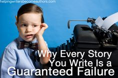 Very few writers are going to escape those bouts of frustrated depression in which you are sure every story you write is a guaranteed failure. Know why? - this is actually helpful and hopeful news, not bad news