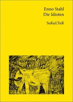 Enno Stahl:   Die Idioten;   Schöner Lesen 20,   Veröffentlicht im Dezember 2003