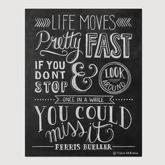 Ferris Buellers Day Off Movie Poster - Life Moves Pretty Fast - Chalkboard Art - 8 x 10 Print