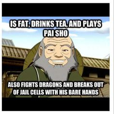 That's Uncle Iroh for ya! I love Uncle Iroh. Avatar Aang, Team Avatar, Avatar The Last Airbender, Just In Case, Just For You, Fire Nation, Everything Changes, Zuko, Legend Of Korra