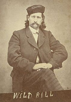 Wild Bill Hickok - Seriously, I'm related to him. He is a cousin.