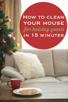 How to clean your house in 15 minutes for holiday guests.  #SeasonsCleanings #spon