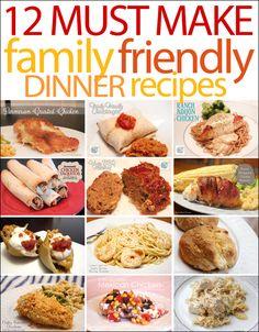 12 must make family friendly dinner recipes!