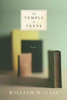 A Temple of Texts by William H. Gass. $13.99. Author: William H. Gass. Publisher: Knopf Group E-Books; 1 edition (February 10, 2010). 434 pages