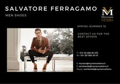SALVATORE FERRAGAMO SPRING-SUMMER 16 MEN SHOES available for an order at Myriam Volterra Luxury Buying Office! Contact us by phone, email, Skype or visit our office in Milan and we provide you with all the necessary information!