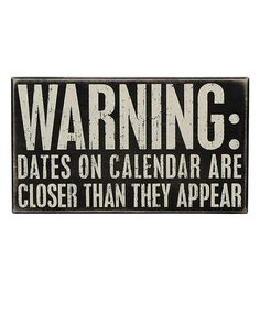 I should've had this in school! Take a look at this 'Dates on Calendar' Box Sign by Primitives by Kathy on #zulily today!