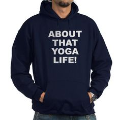 (FRONT) Men's dark color navy blue hoodie with About That Yoga Life theme. Yog(a) is a proven, tried and tested spiritual science system that balances the mental, physical and spiritual so that you can attain higher soul and spiritual unfoldment. Available in black, navy blue; small, medium, large, x-large, 2x-large, 3x-large size for only $48.99. Go to the link to purchase the product and to see other options – http://www.cafepress.com/statyl