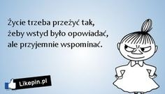 Życie trzeba przeżyć tak, żeby wstyd było Scary Funny, Weekend Humor, Motivational Quotes, Inspirational Quotes, Something To Remember, Funny Thoughts, More Than Words, Man Humor, Funny Moments