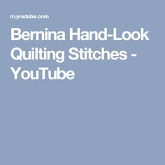 Bernina Hand-Look Quilting Stitches - YouTube