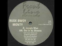 Out in da streets- Rude Bwoy Monty (JUNGLE CLASSIC)