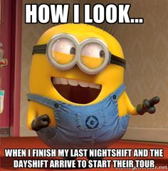 dave le minion - HOW I LOOK... when i finish my last nightshift and the dayshift arrive to start their tour