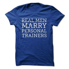 Real Men Marry Personal Trainers