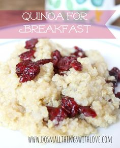 Quiona for Breakfast: 1 cup cooked quiona + daub butter + pinch brown sugar + fresh or dried fruit.  Mix, and top with fruit.
