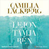 Lejontämjaren - Ljudbok & E-bok - Camilla Läckberg - Storytel