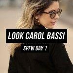 #SPFW Day 1 – Almoço de boas vindas + Look Carol Bassi
